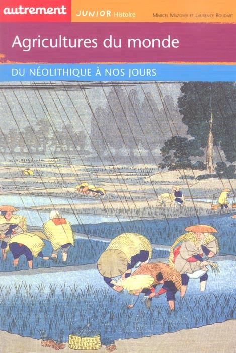 Agricultures Du Monde Du Neolithique A Nos Jours