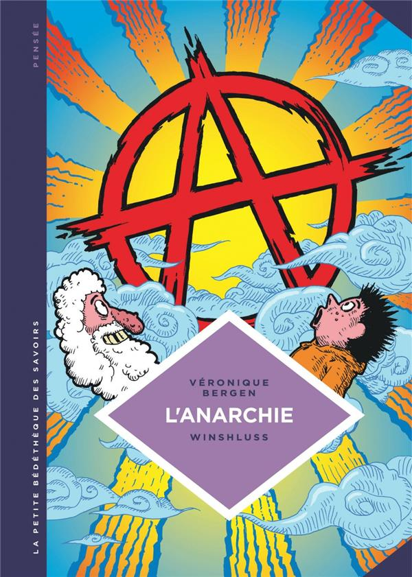 La petite bédéthèque des savoirs T.29 ; l'anarchie, théories et pratiques libertaires