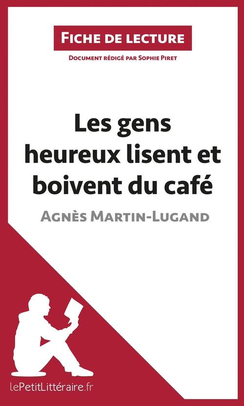 Fiche de lecture ; les gens heureux lisent et boivent du café, d'Agnès Martin-Lugand ; fiche de lecture