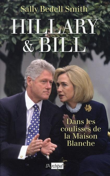 Hillary et Bill ; dans les coulisses de la Maison-Blanche