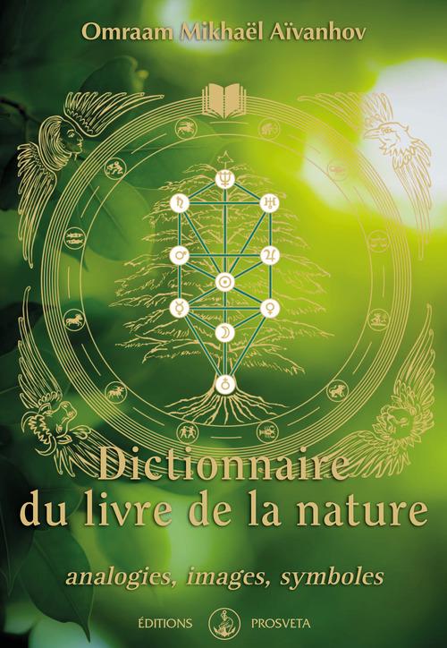 Dictionnaire du livre de la nature ; analogies, images, symboles