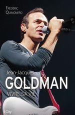 Vente EBooks : Jean-Jacques Goldman: vivre sa vie  - Frédéric Quinonero