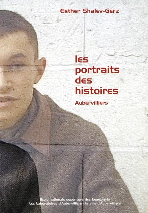 Les portraits des histoires ; Aubervilliers