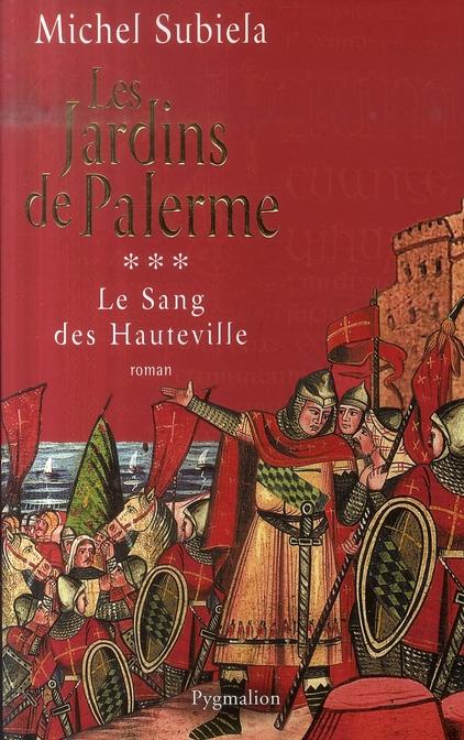 le sang des Hauteville t.3 ; les jardins de Palerme