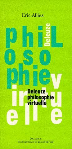 Deleuze philosophie virtuelle