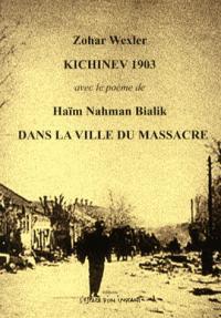Kichiniev 1903 ; dans la ville du massacre