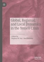 Global, Regional, and Local Dynamics in the Yemen Crisis  - Stephen W. Day - Noel Brehony
