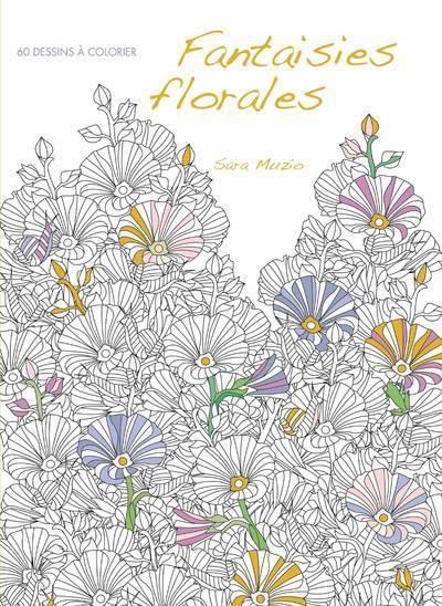 Fantaisies florales ; 60 dessins à colorier