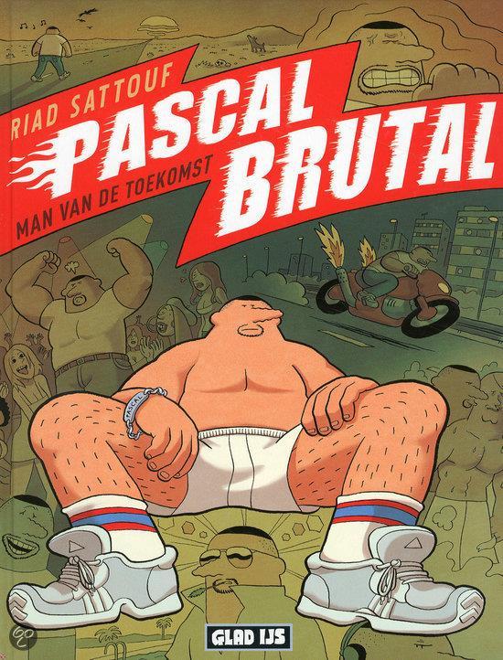 Pascal Brutal T.1 ; man van de toekomst