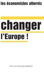 Vente EBooks : Changer l'Europe !  - Économistes atterrés
