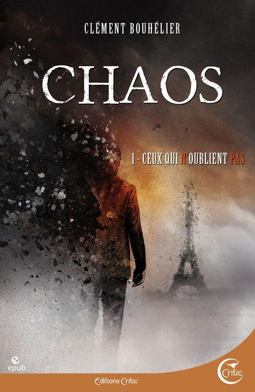 Chaos t.1 ; ceux qui n'oublient pas