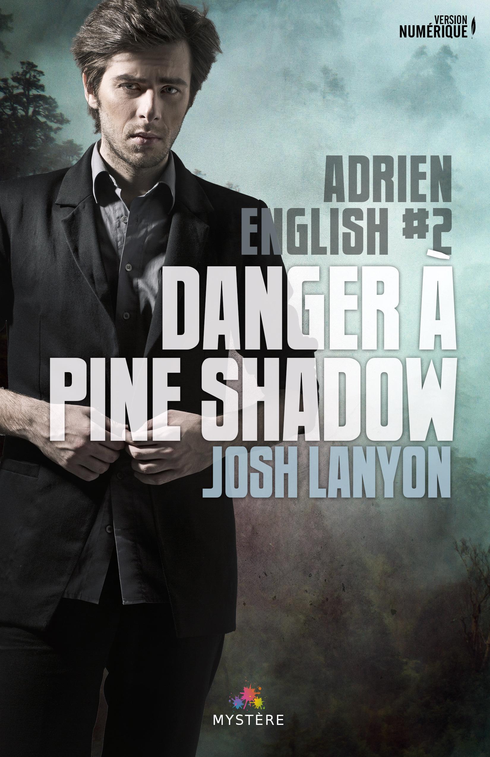 Danger à Pine Shadow  - Josh Lanyon