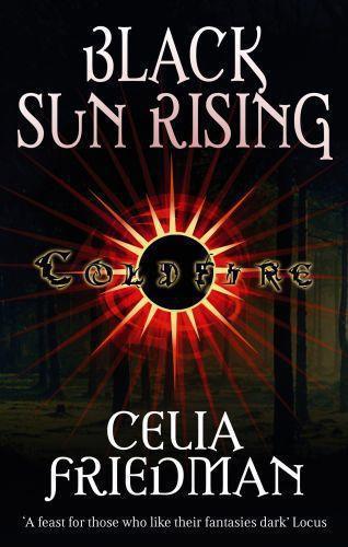Cold fire trilogy: black sun rising(1)