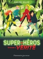 Super-Héros (Tome 3) - Vérité  - Maxime Gillio