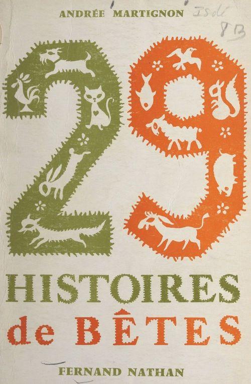 29 histoires de bêtes  - Andrée Martignon