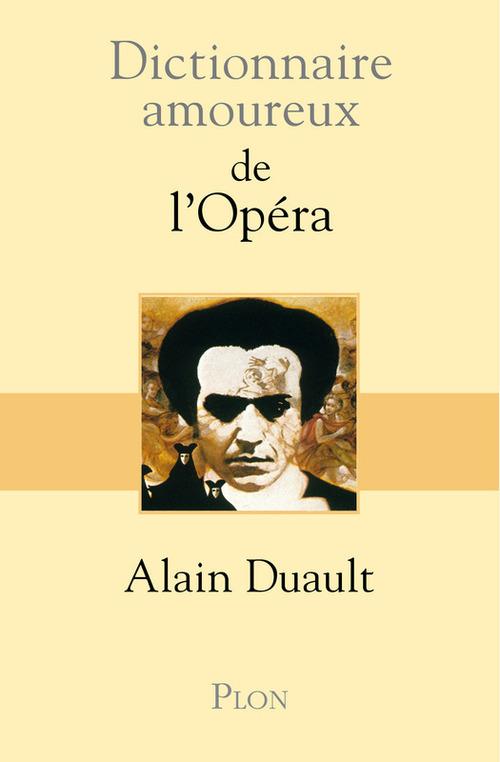 Dictionnaire amoureux ; de l'opéra