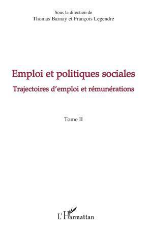 Emploi et politiques sociales t.2 ; trajectoires d'emploi et rémunérations