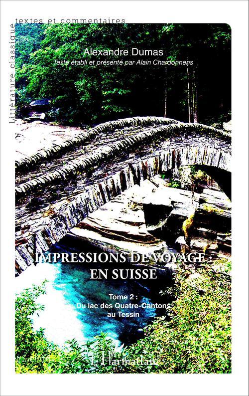 Impressions de voyage en Suisse t.2 ; du lac des Quatre-Cantons au Tessin