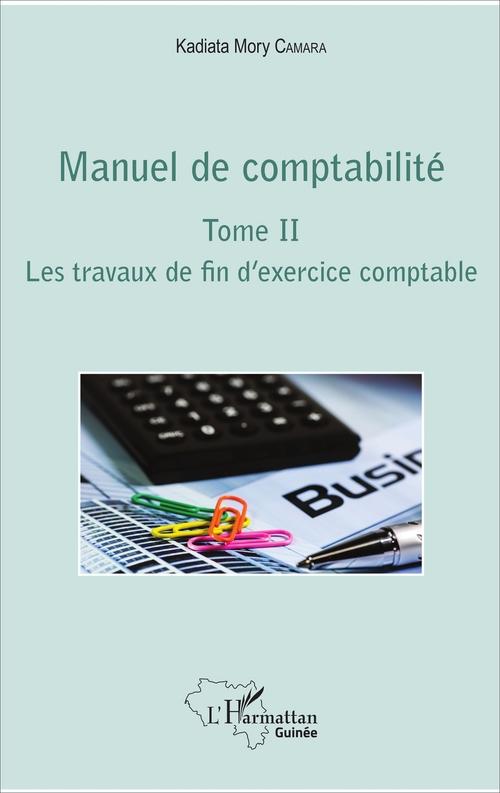 Manuel de comptabilité t. 2 ; les travaux de fin d'exercice comptable