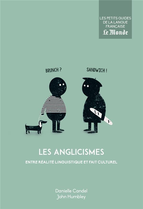 Les anglicismes ; entre réalité linguistique et fait culturel