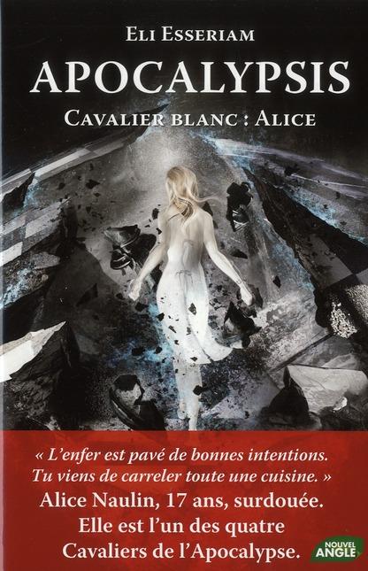 Apocalypsis  T.1 ; cavalier blanc : Alice