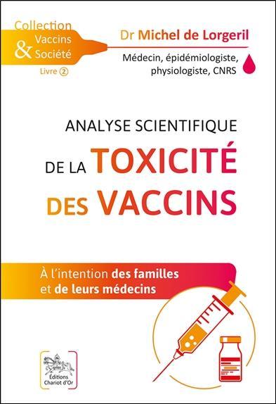 Analyse scientifique de la toxicité des vaccins ; à l'intention des familles et de leurs médecins