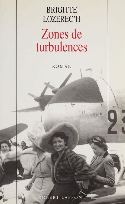 Zones de turbulences  - Brigitte Lozerec'h