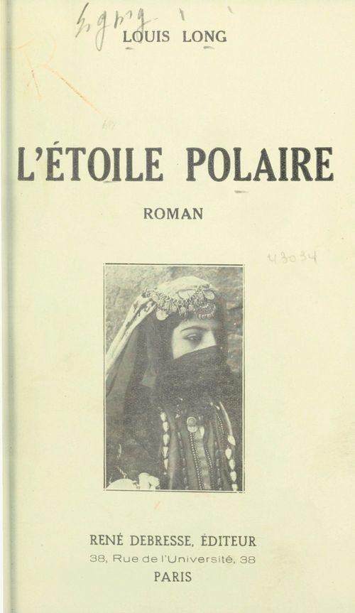 L'étoile polaire  - Louis Long