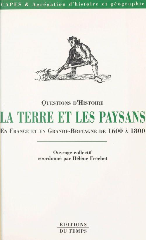 La Terre et les paysans en France et en Grande-Bretagne de 1600 à 1800