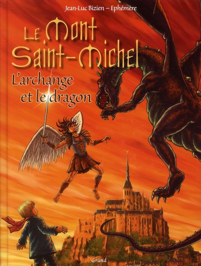 Le Mont Saint-Michel ; l'archange et le dragon