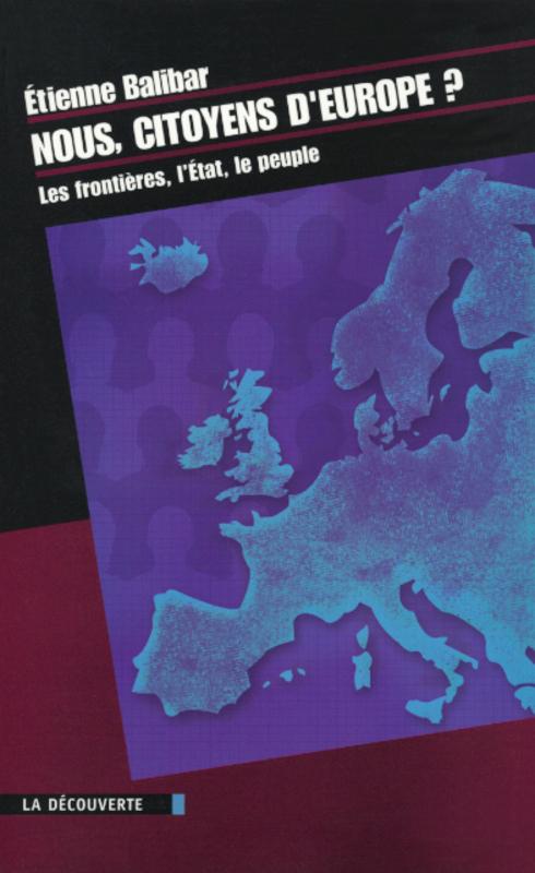 Nous, citoyens d'Europe ? les frontières, l'Etat, le peuple