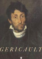 Vente Livre Numérique : Géricault  - Sylvain Laveissière - Bruno Chenique - Régis Michel - Italo Rota - Yveline Cantarel-Bennon - Jean-Thierry Bloch