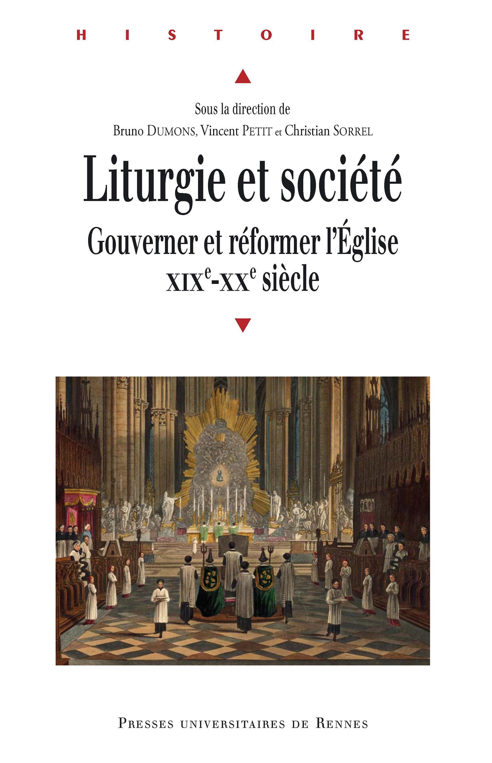 Liturgie et société ; gouverner et réformer l'Eglise, XIXe-XXe siècle