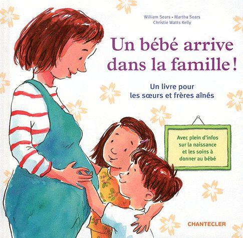 Un Bebe Arrive Dans La Famille ! Un Livre Pour Les Soeurs Et Freres Aines