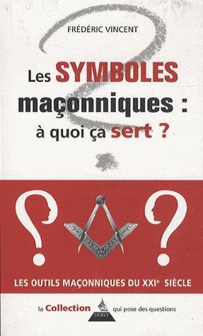 symboles maçonniques ; à quoi ca sert