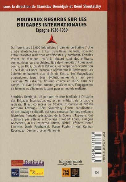 Nouveaux regards sur les Brigades Internationales ; Espagne 1936-1939