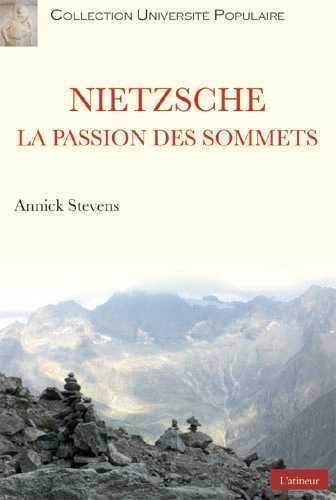 Nietszche ; la passion des sommets