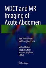 MDCT and MR Imaging of Acute Abdomen  - Douglas S. Katz - Michael Patlas - Mariano Scaglione