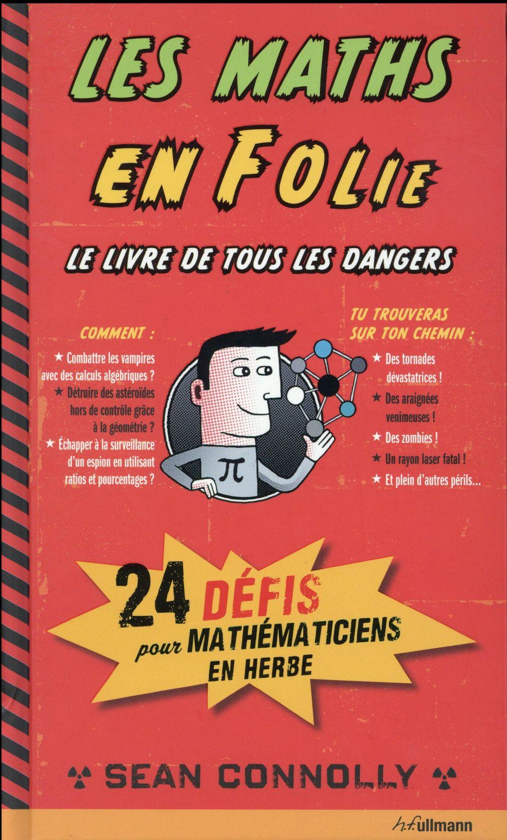 Les maths en folie ; 24 dangereux défis à relever