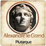 Vente AudioBook : Alexandre le Grand  - PLUTARQUE