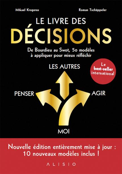 Le livre des décisions ; de Bourdieu au Swot, 50 modèles à appliquer pour mieux réfléchir
