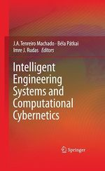 Intelligent Engineering Systems and Computational Cybernetics  - J. A. Tenreiro Machado - Bela Patkai - Imre J. Rudas