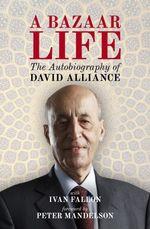 A Bazaar Life  - Mandelson Peter - David Alliance Ivan Fallon Peter Mandelson