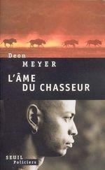 Vente Livre Numérique : L'Ame du chasseur  - Deon Meyer