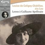 Vente AudioBook : Lettres à Guillaume Apollinaire  - Louise de Coligny-Châtillon