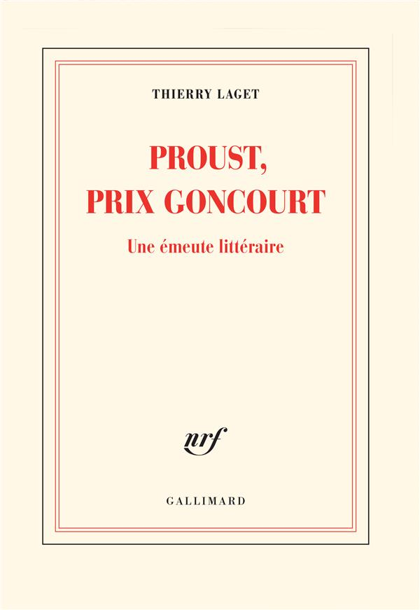 Proust, prix goncourt ; une émeute littéraire
