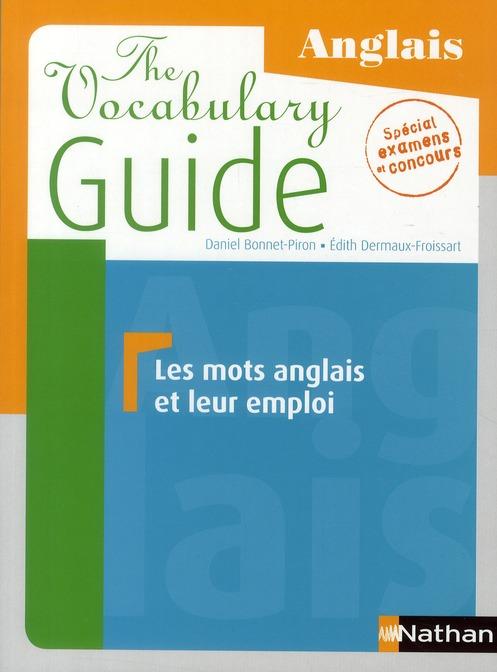 The vocabulary guide ; les mots anglais et leur emploi