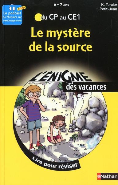 L'ENIGME DES VACANCES PRIMAIRE T.35 ; le mystère de la source ; du CP au CE1 ; 6/7 ans