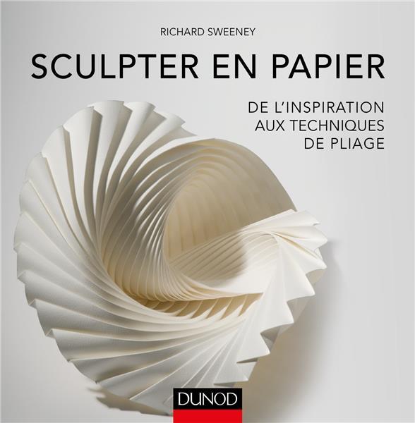 Sculpter en papier ; de l'inspiration aux techniques de pliage