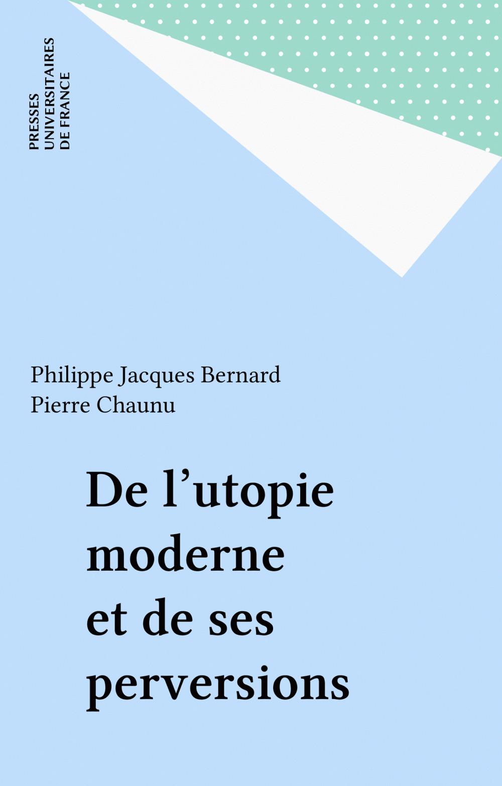 De l'utopie moderne et de ses perversions
